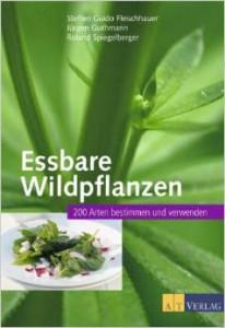 Guthmann, Fleischhauer, Spiegelberger, Essbare Wildpflanzen: 200 Arten bestimmen und verwenden