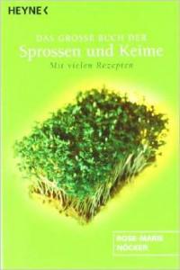Rose-Marie Nöcker, Das große Buch der Sprossen und Keime