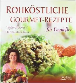 Teresa-Maria Sura, Rohköstliche Gourmet-Rezepte
